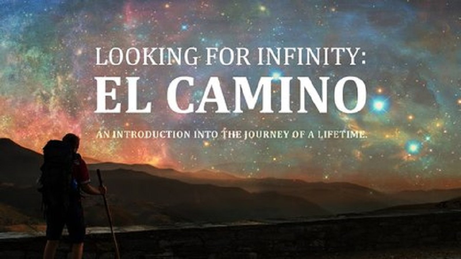 Looking for Infinity: El Camino - An Inspirational Christian Pilgrimage