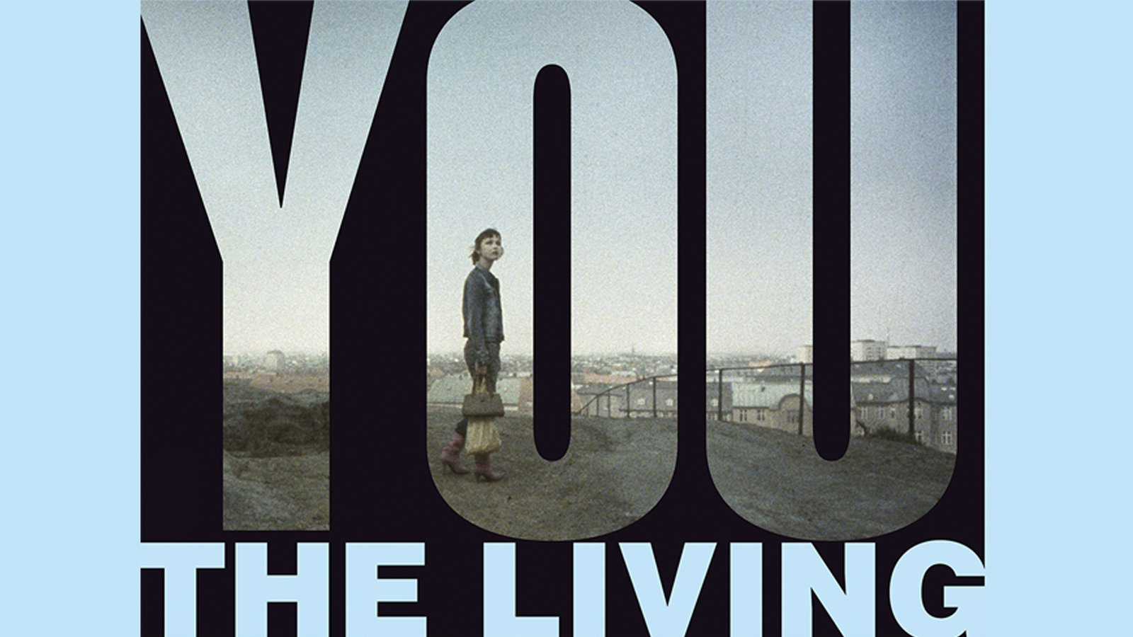 You, the Living - Du levande