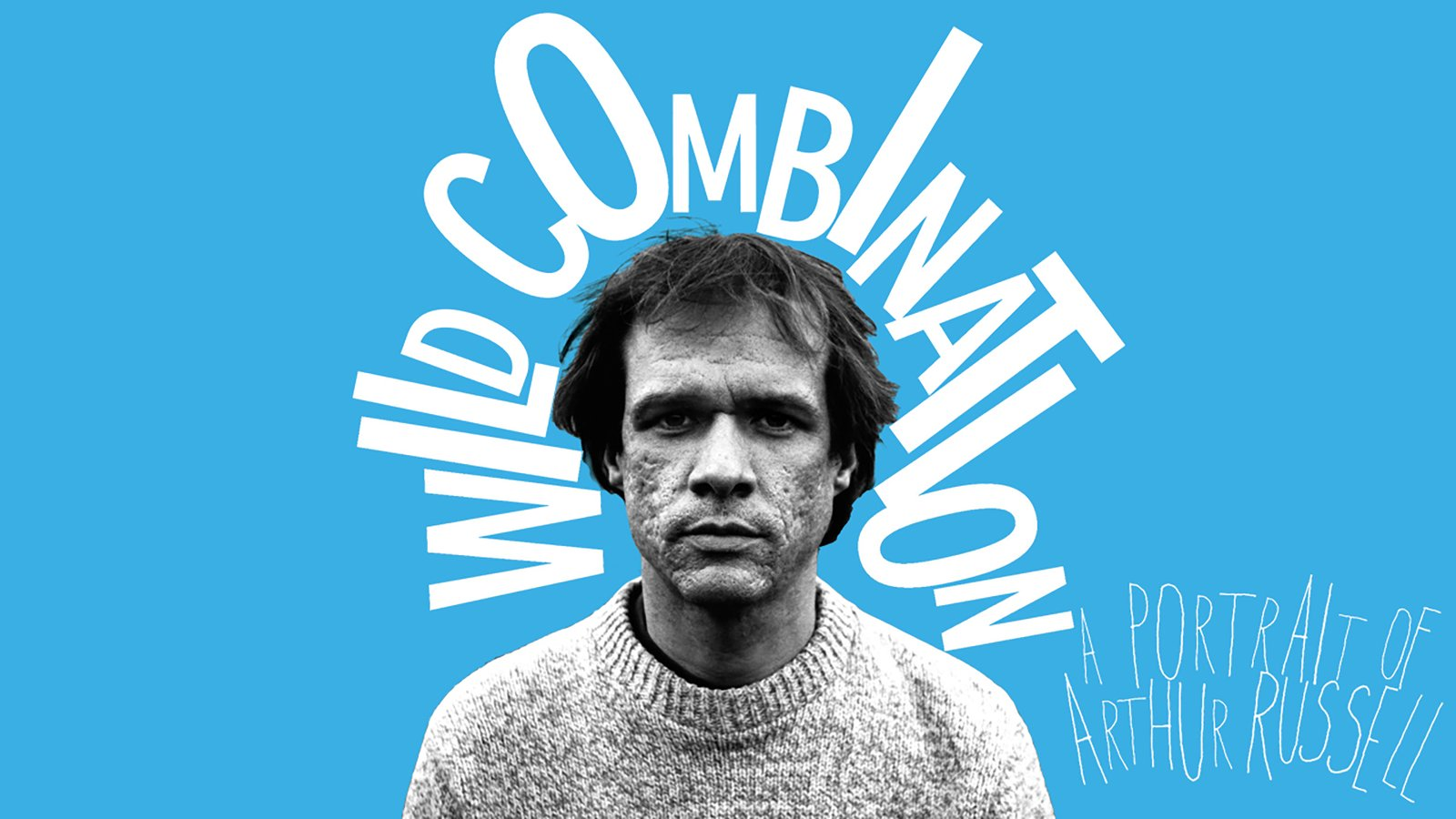 Wild Combination - A Portrait of Musician Arthur Russell