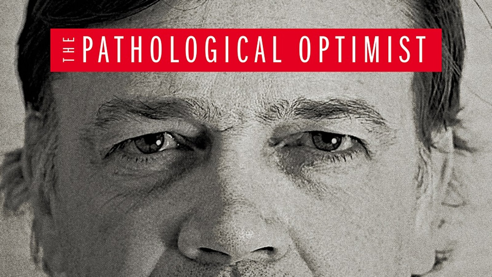 """The Pathological Optimist - The Man Behind the """"Anti-Vax Movement"""""""