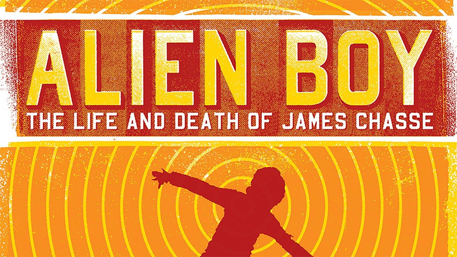 Alien Boy - The Life and Death of James Chasse