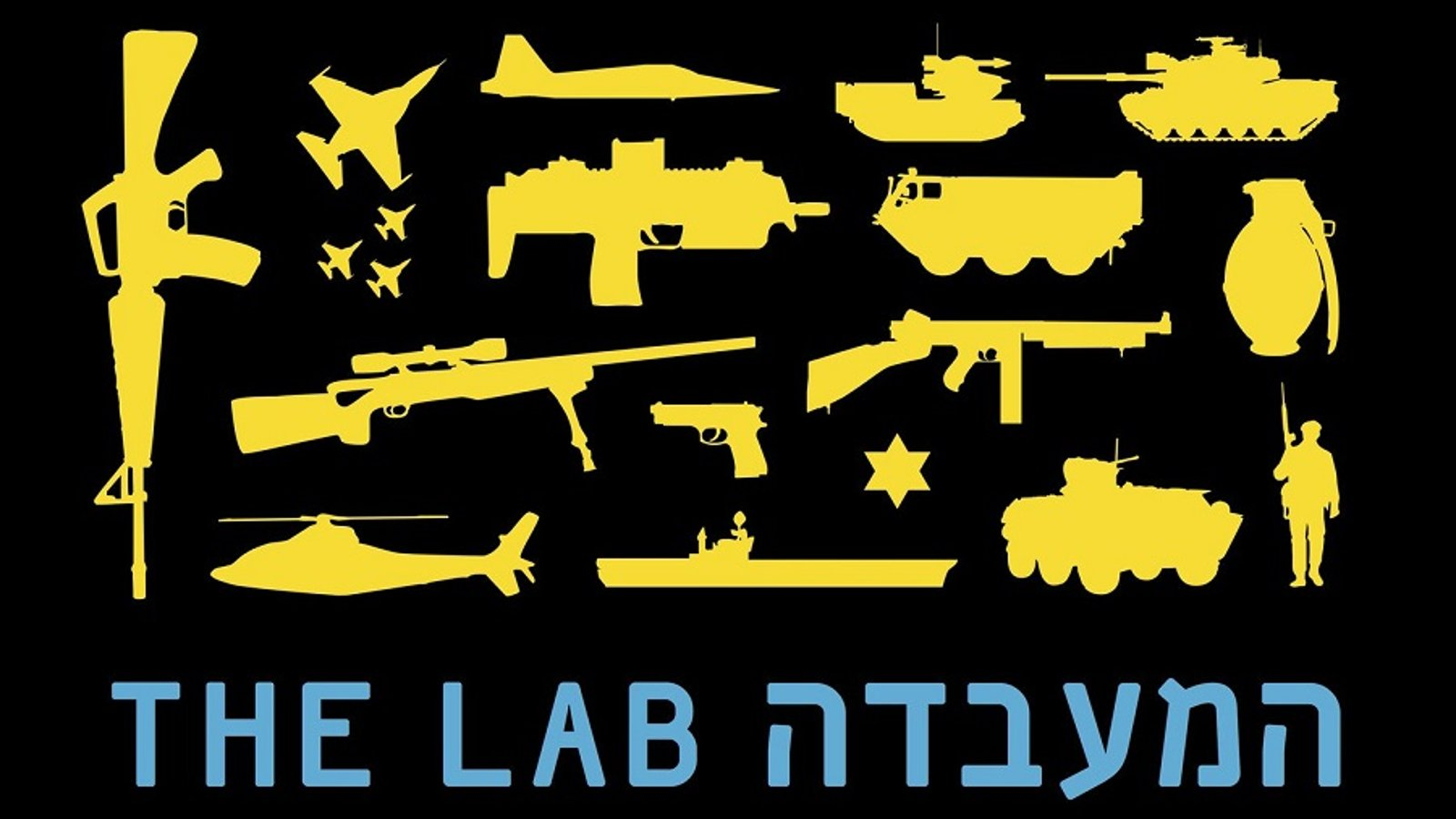 The Lab - The Global Israeli Arms Business