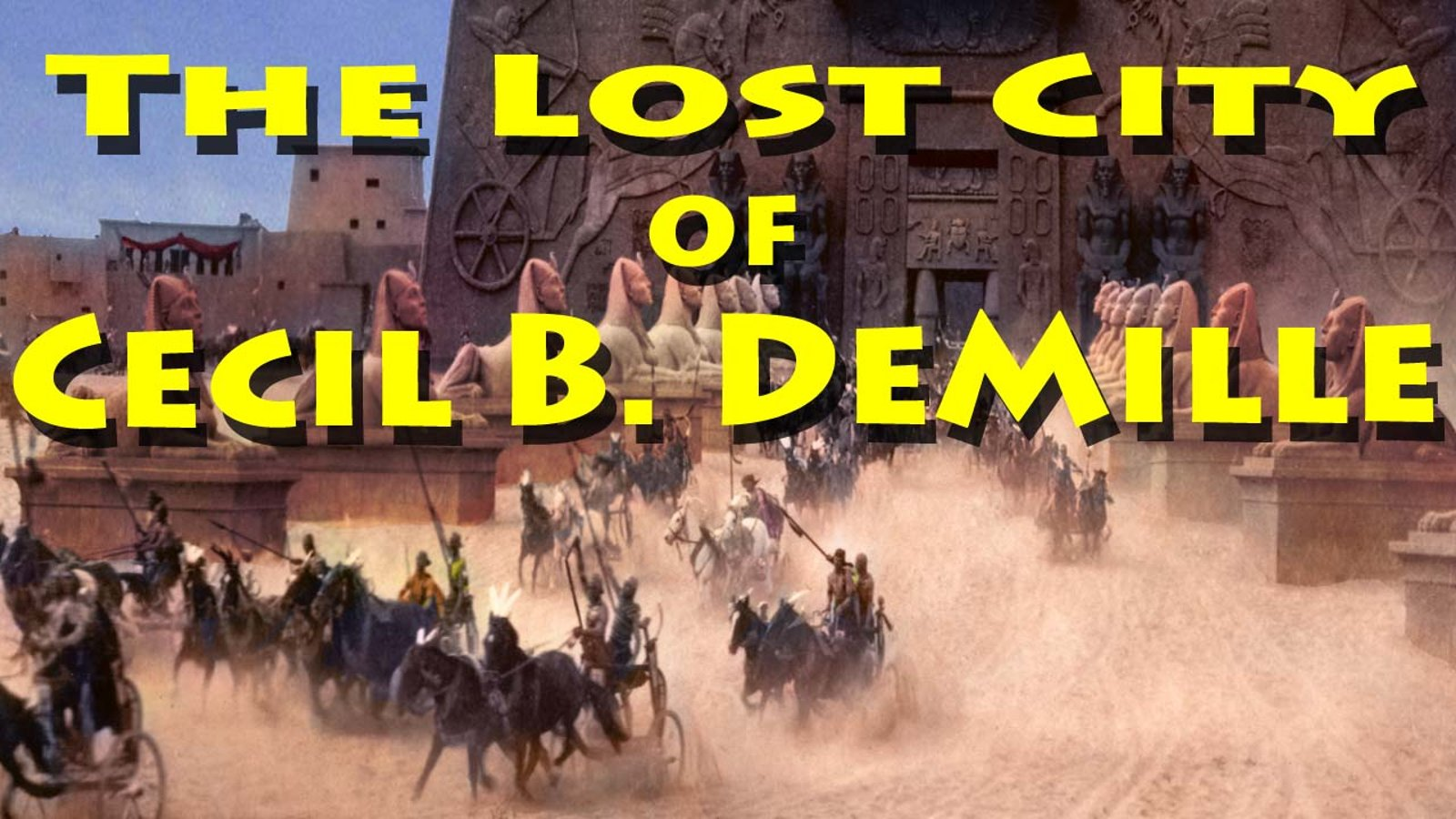 The Lost City of Cecil B. DeMille - A Hollywood Mystery