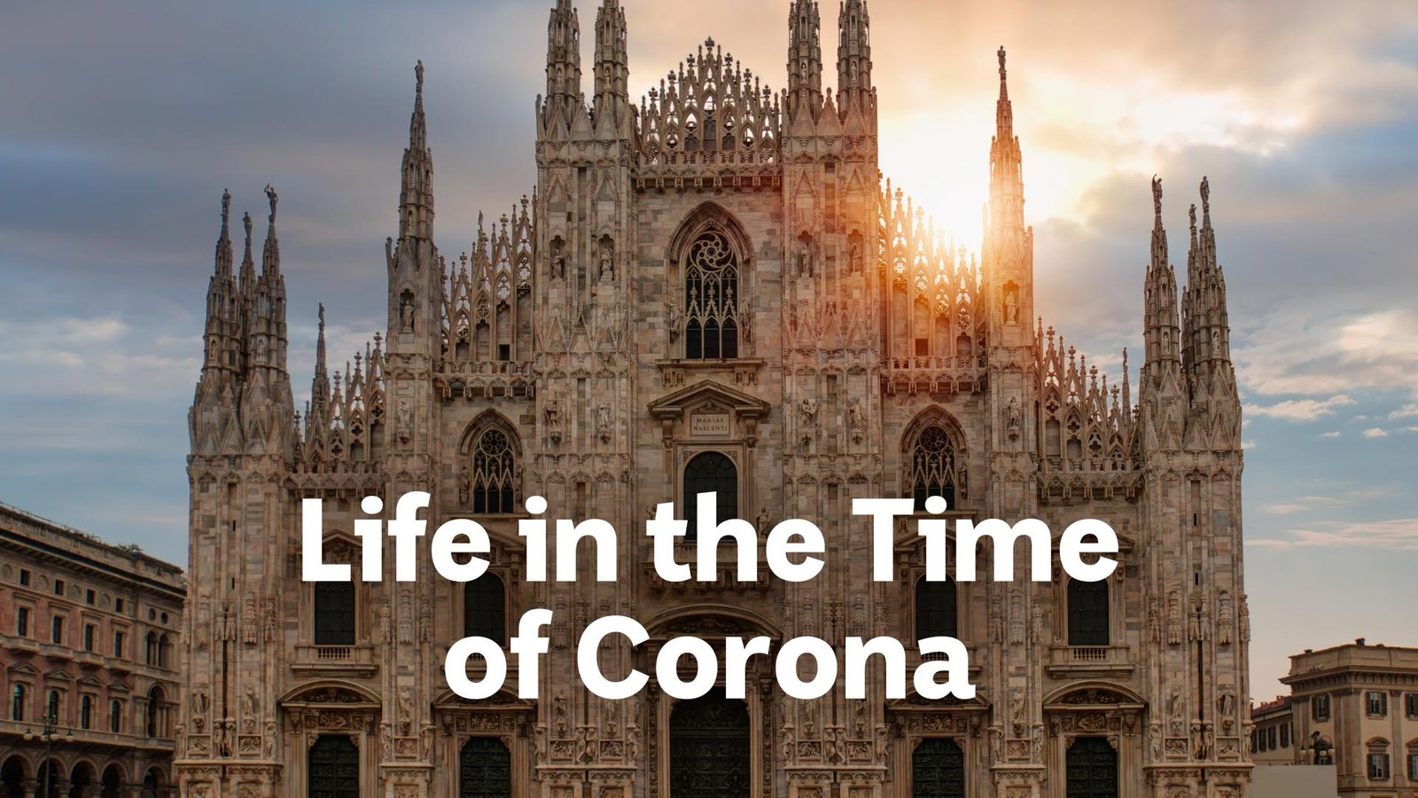 Life in the Time of Corona