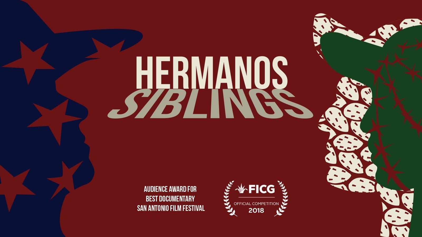 Hermanos - Siblings - The American Dream Beyond the Wall
