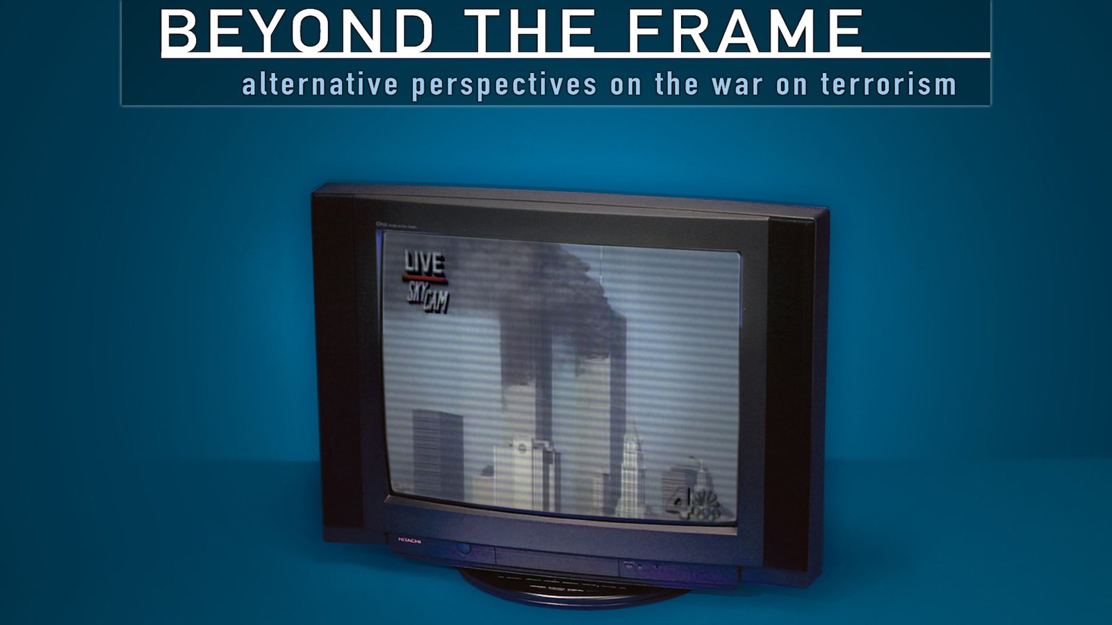 Beyond the Frame - Alternative Perspectives on the War on Terrorism