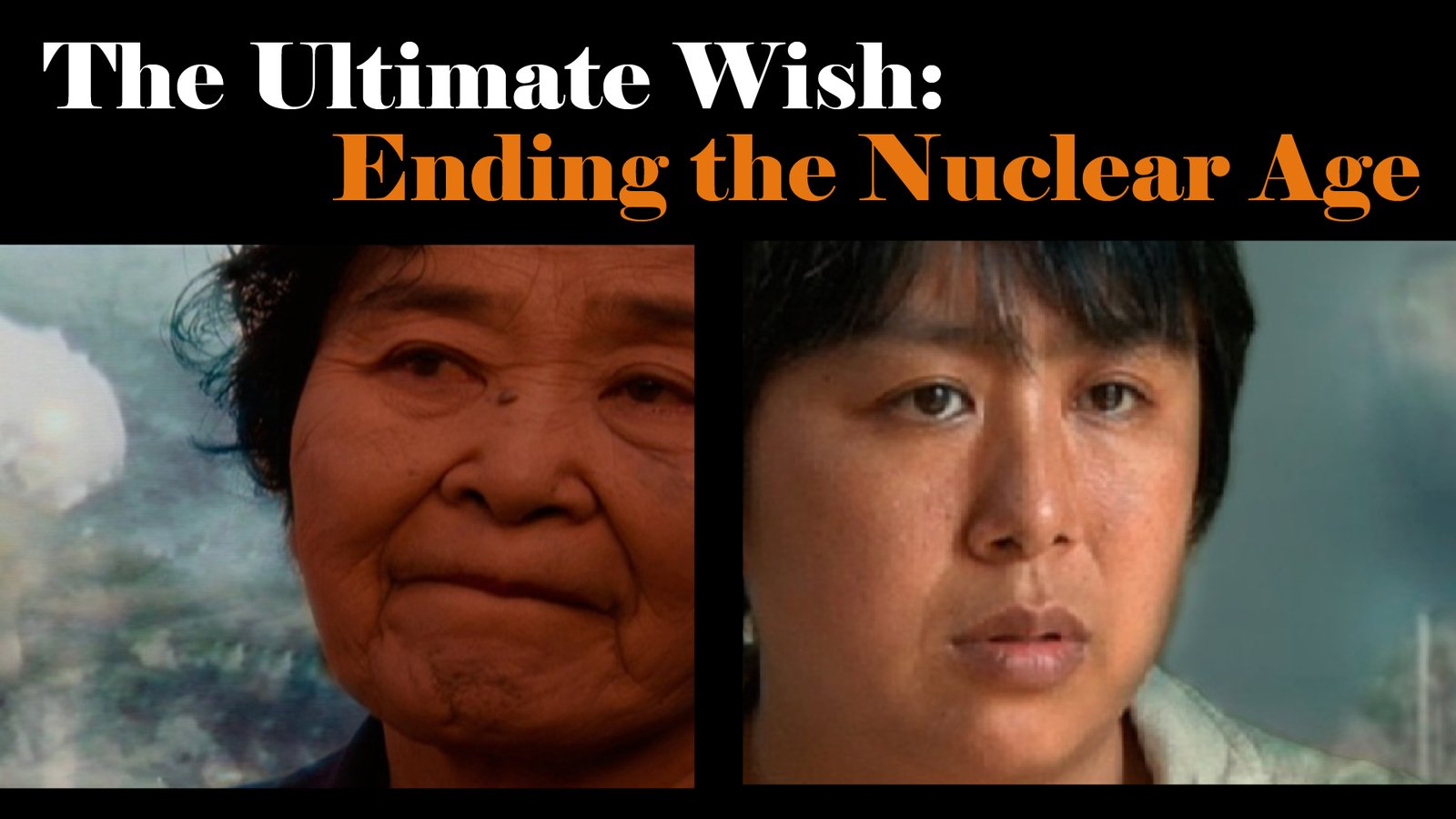The Ultimate Wish: Ending the Nuclear Age