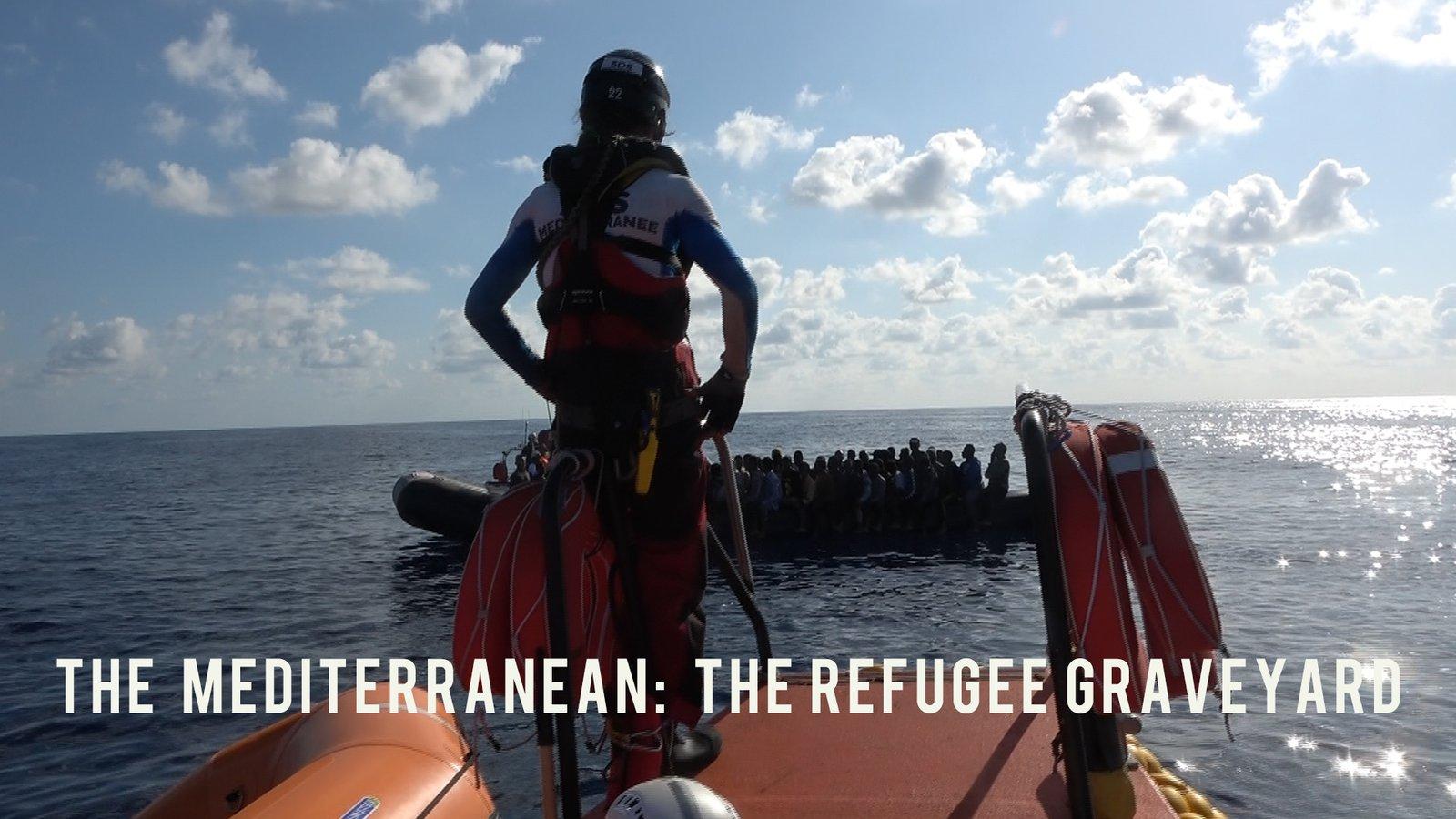 The Mediterranean: The Refugee Graveyard
