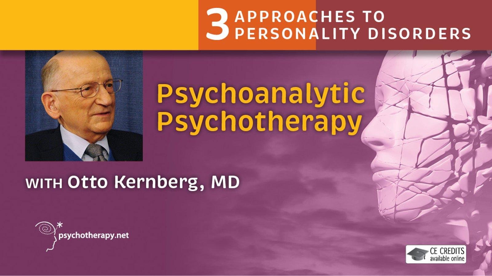 Psychoanalytic Psychotherapy - With Otto Kernberg