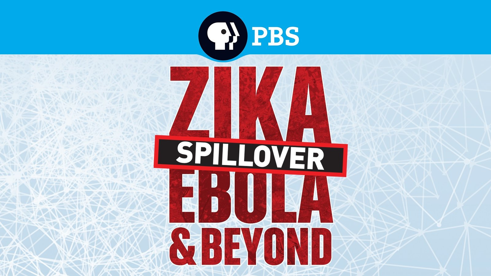 Spillover: Zika, Ebola & Beyond - Attempting to Understand and Prevent Epidemics