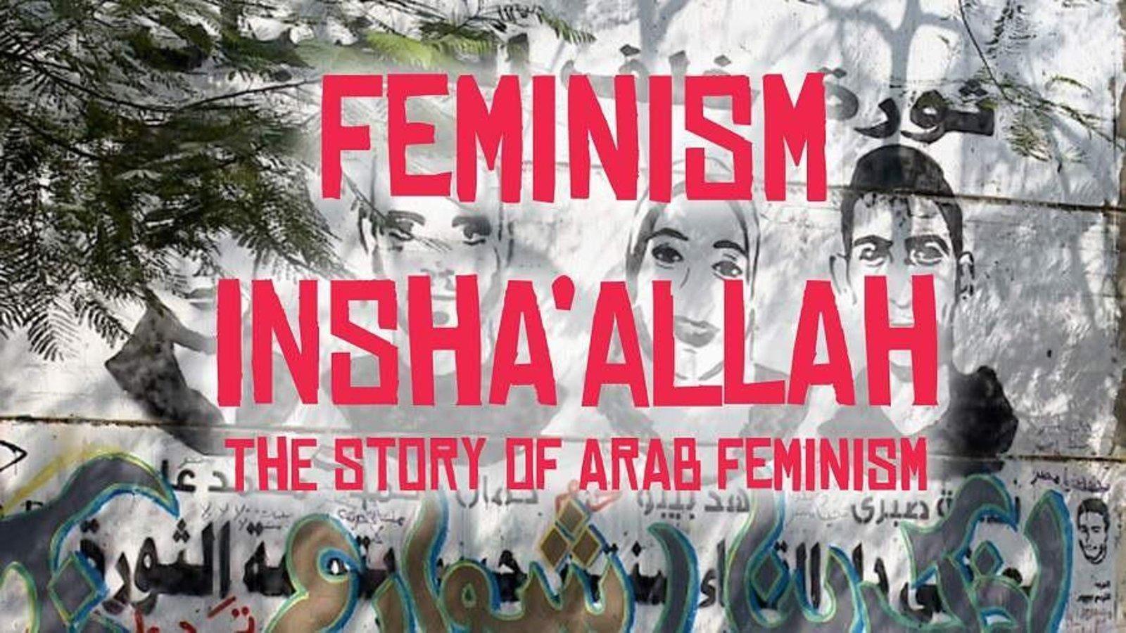 Feminism Inshallah - A History of Arab Feminism