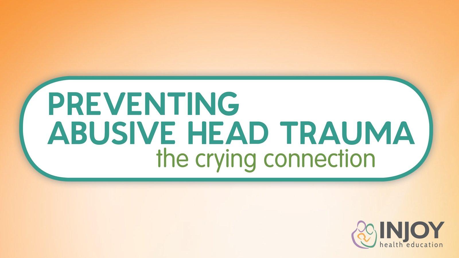 Preventing Abusive Head Trauma