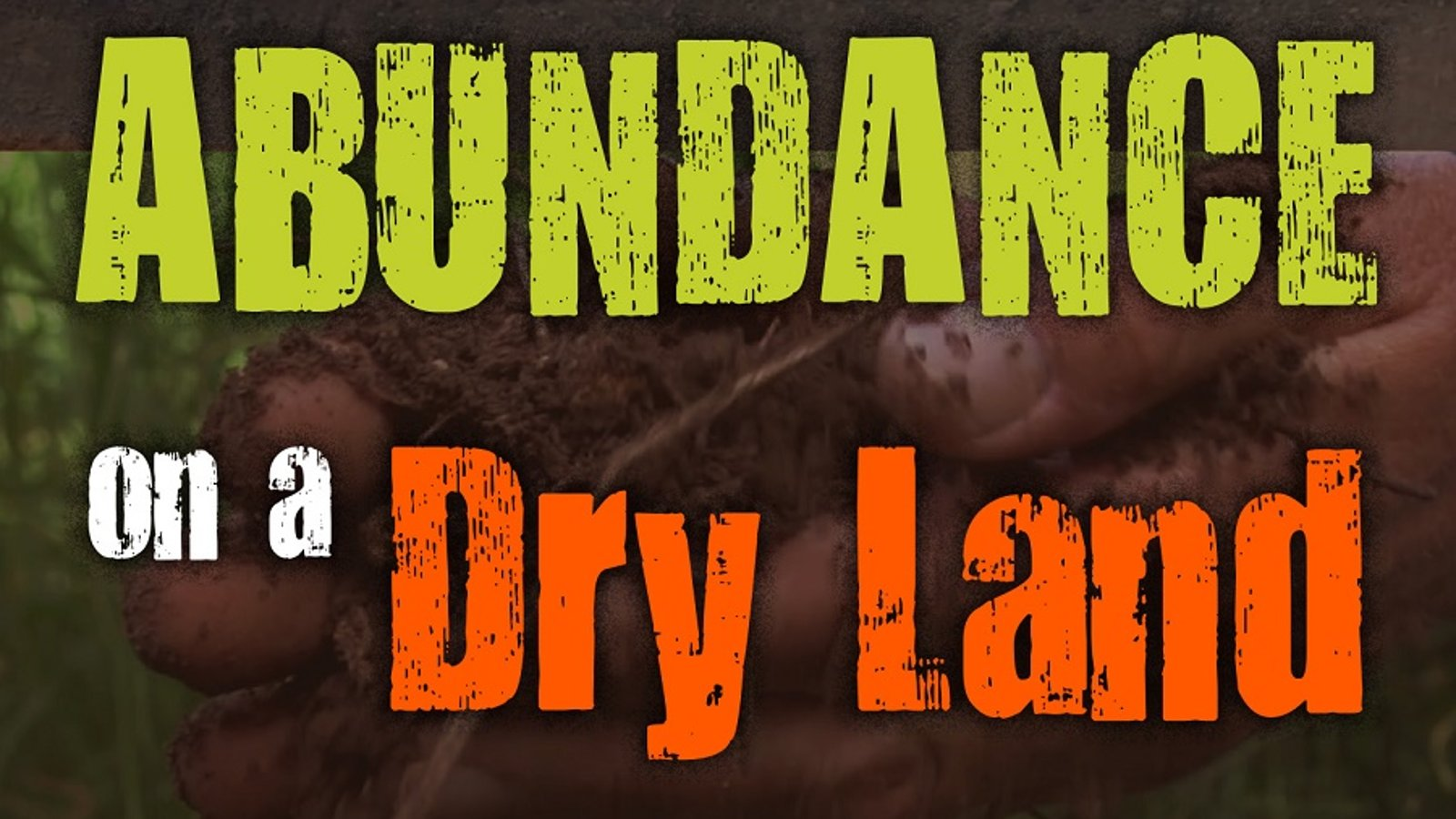 Abundance on a Dry Land