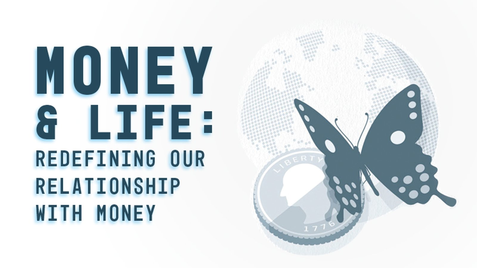 Money & Life: Redefining Our Relationship with Money