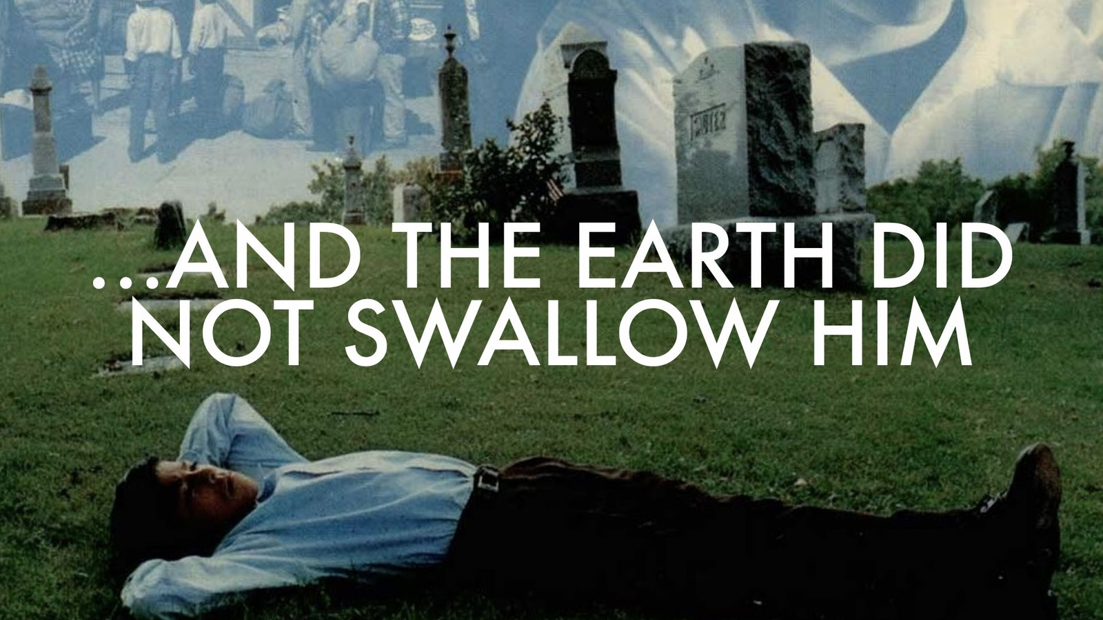 ...And The Earth Did Not Swallow Him