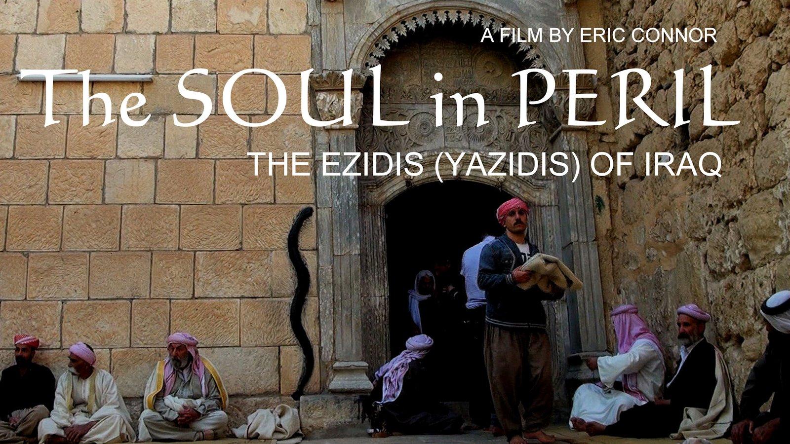 The Ezidis of Iraq (Yazidis)…The Soul in Peril