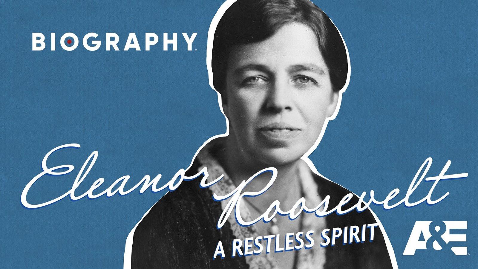 Eleanor Roosevelt: A Restless Spirit