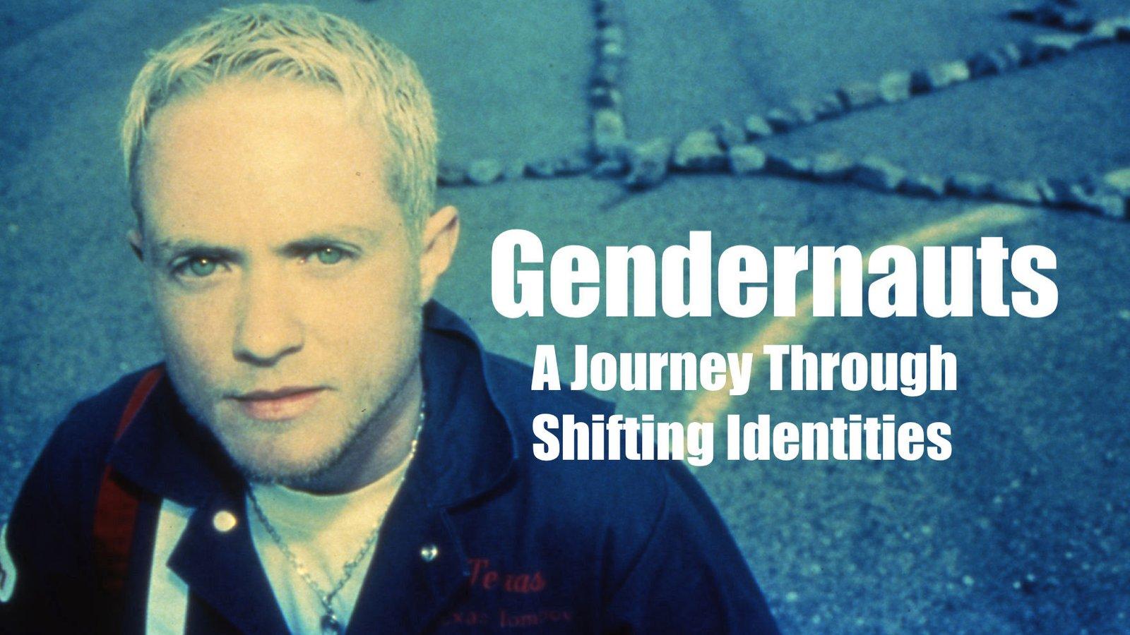 Gendernauts: A Journey Through Shifting Identities