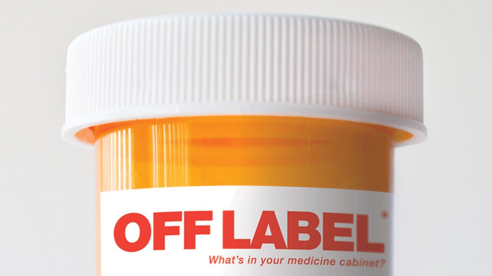 Off Label - Runaway Pharma Culture