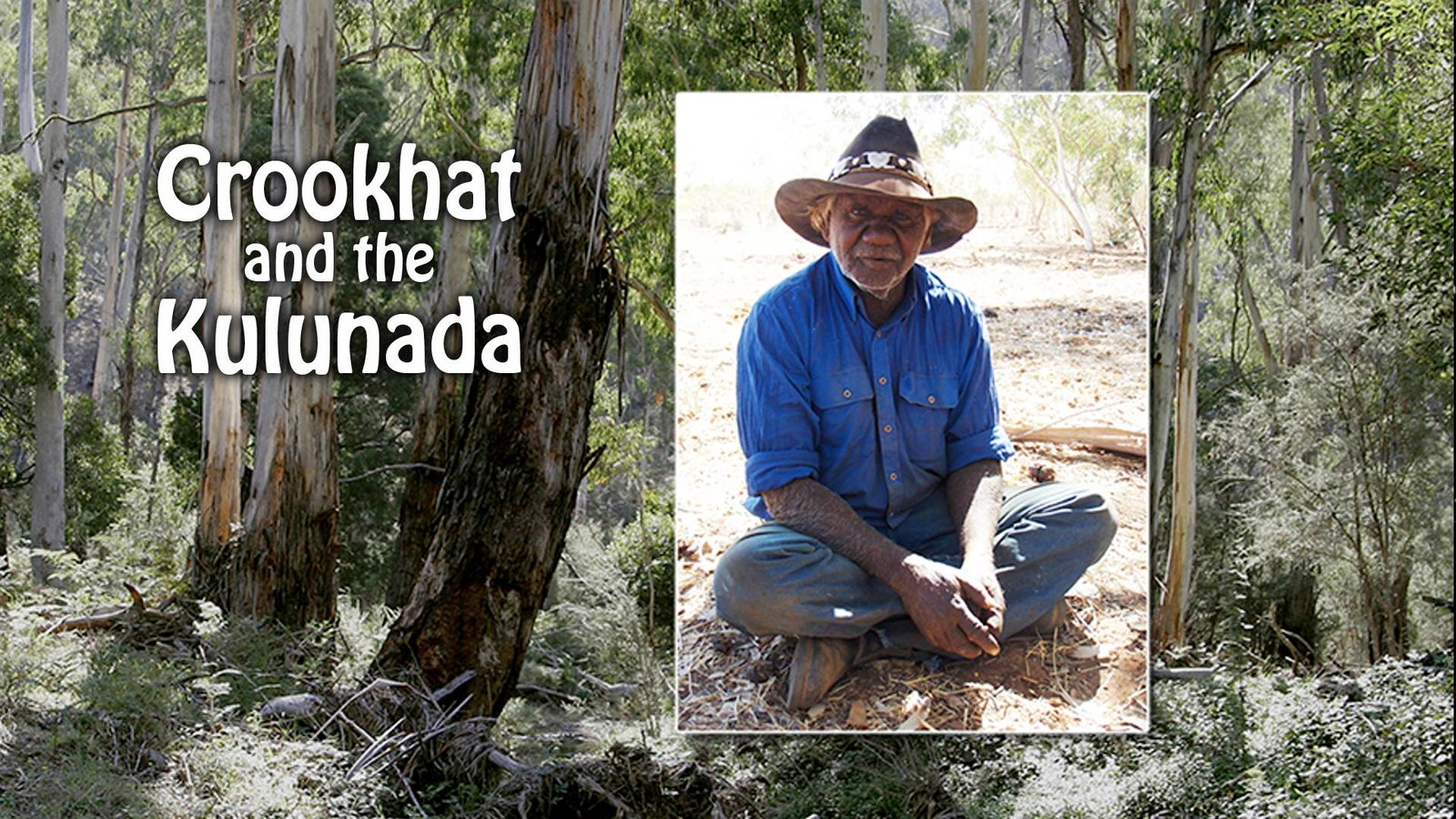 Crookhat and the Kulunada