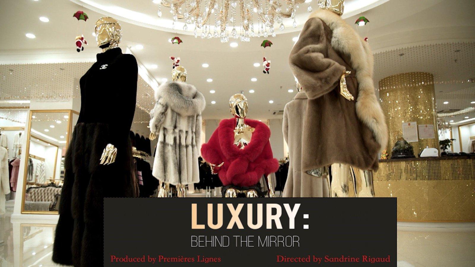 Luxury: Behind the Mirror - The Hidden Price of Luxury
