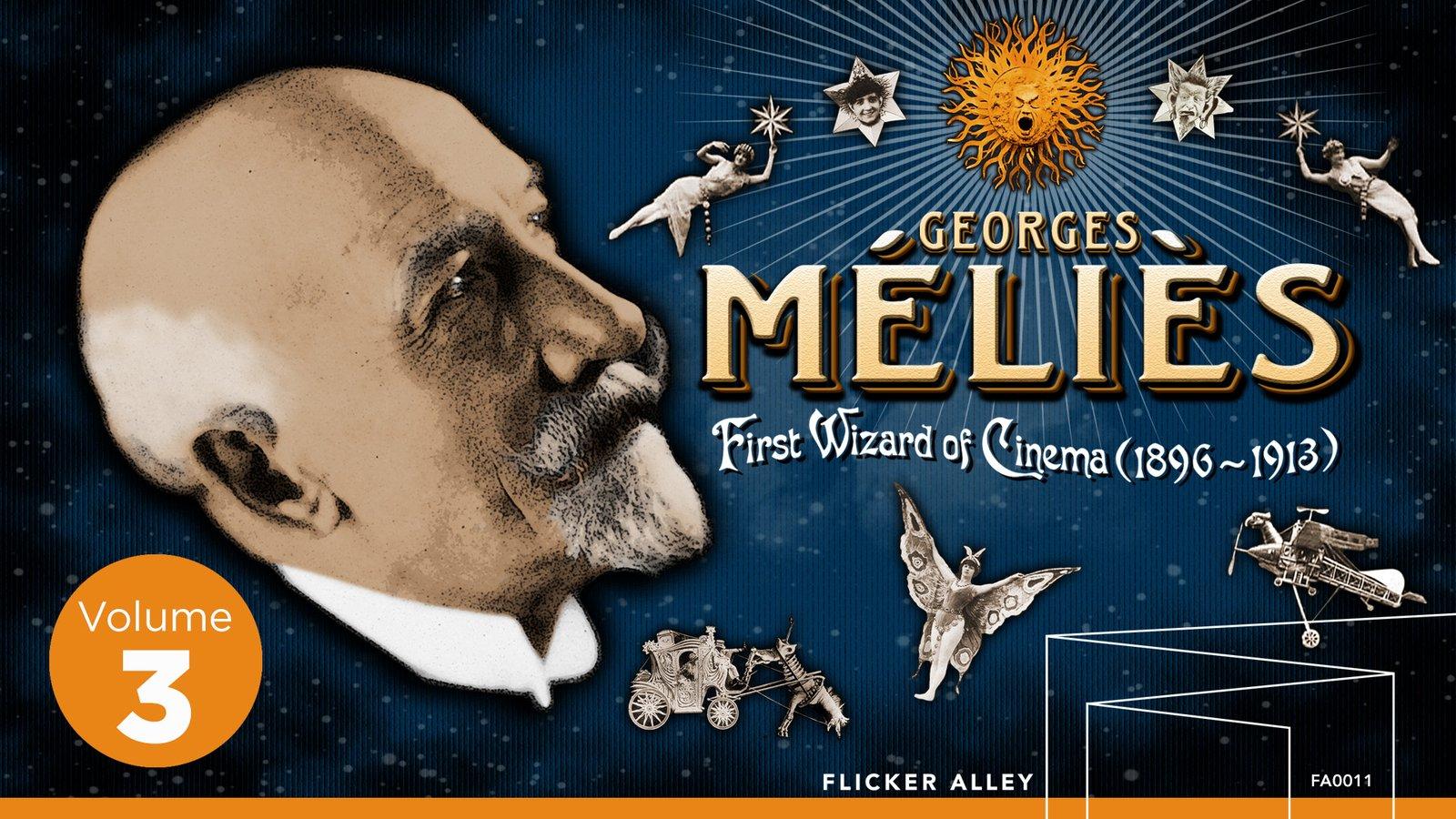 Georges Melies: First Wizard of Cinema Volume Three