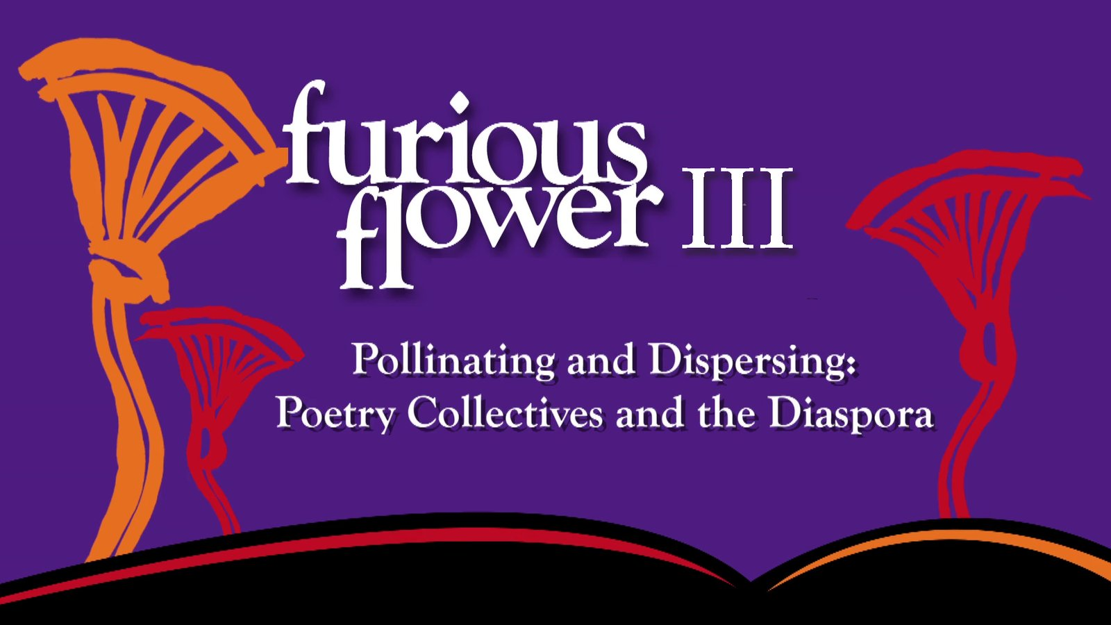 Pollinating and Dispersing - Black Poetry Collectives and the Diaspora