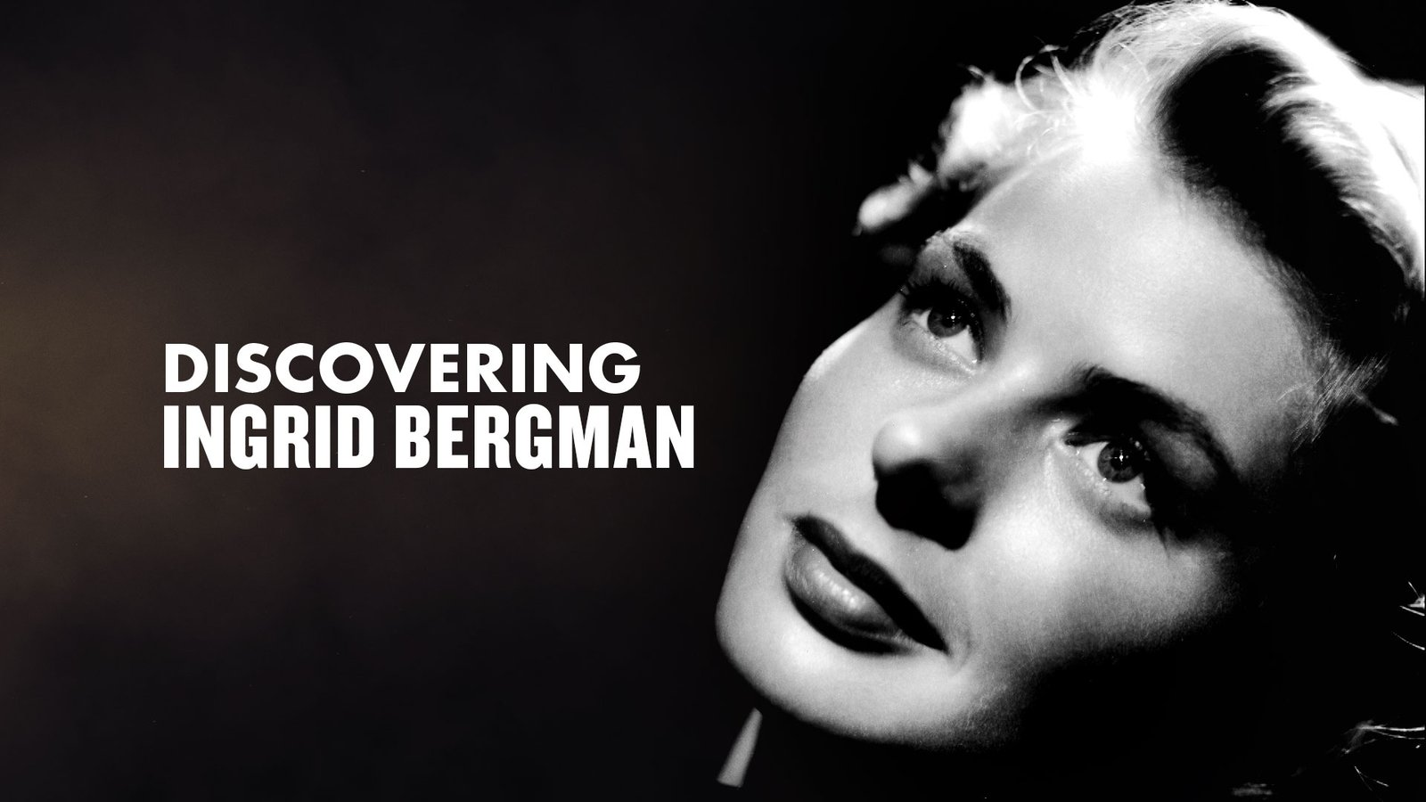 Discovering Ingrid Bergman