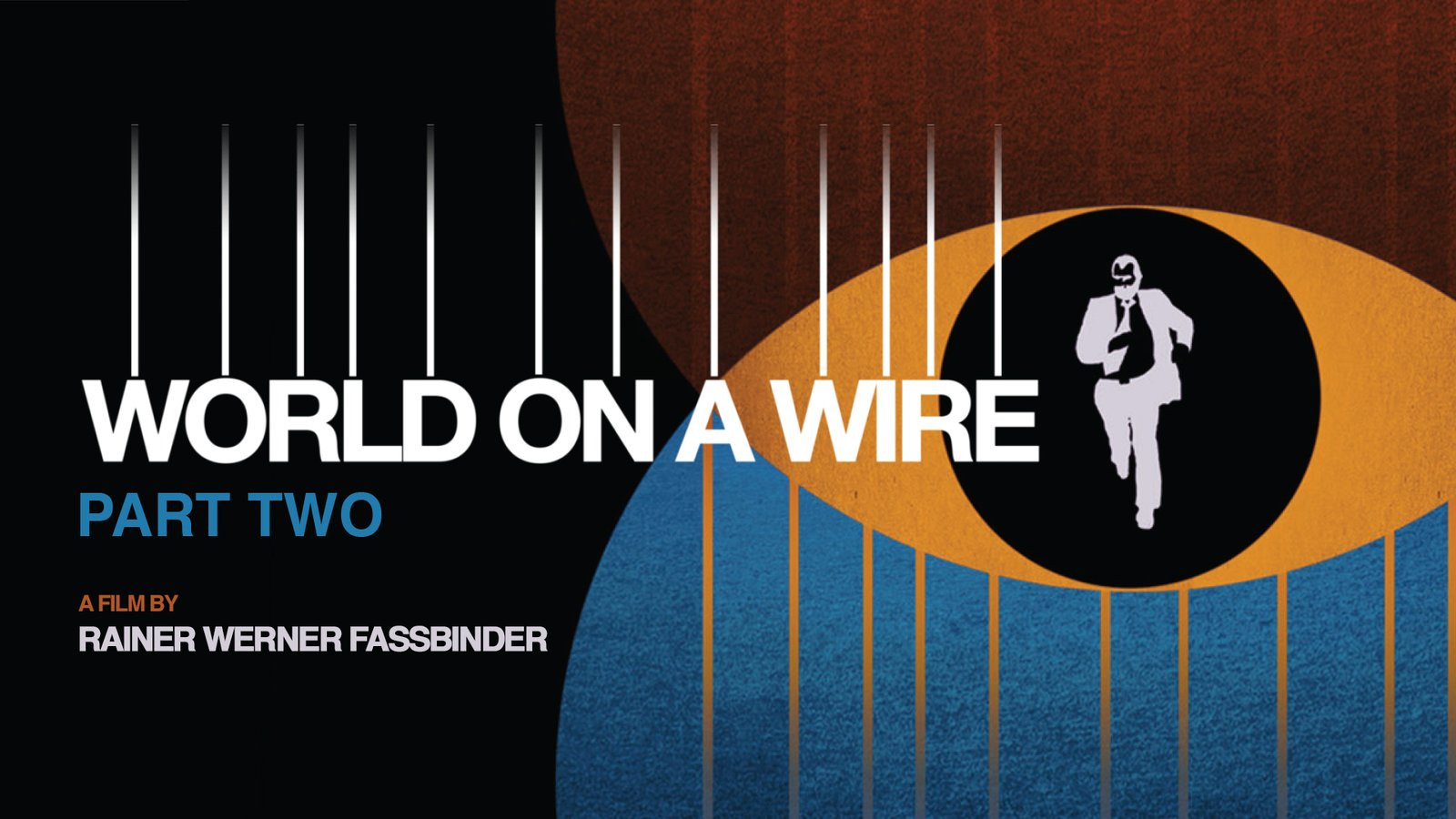 World on a Wire Part 2