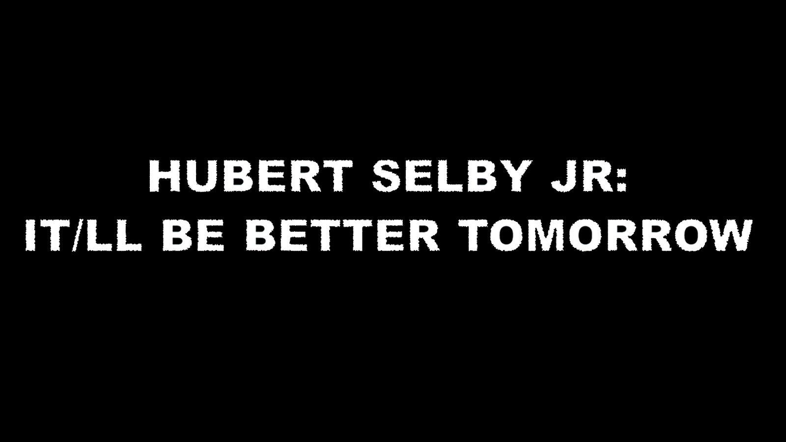 Hubert Selby Jr - It Will Be Better Tomorrow