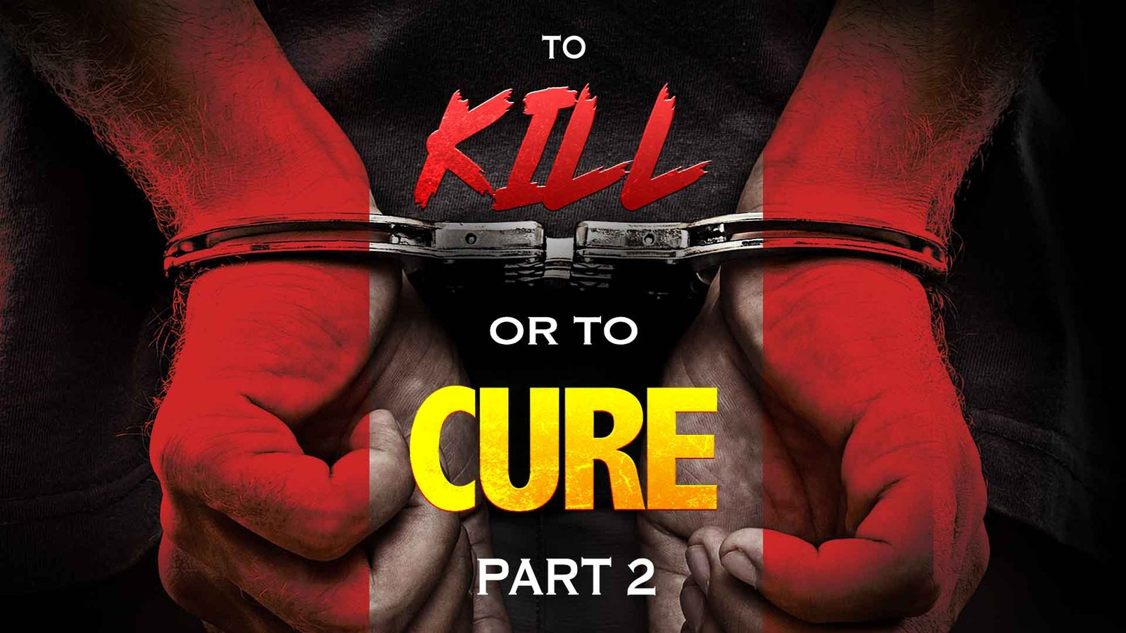 To Kill or To Cure: Part 2