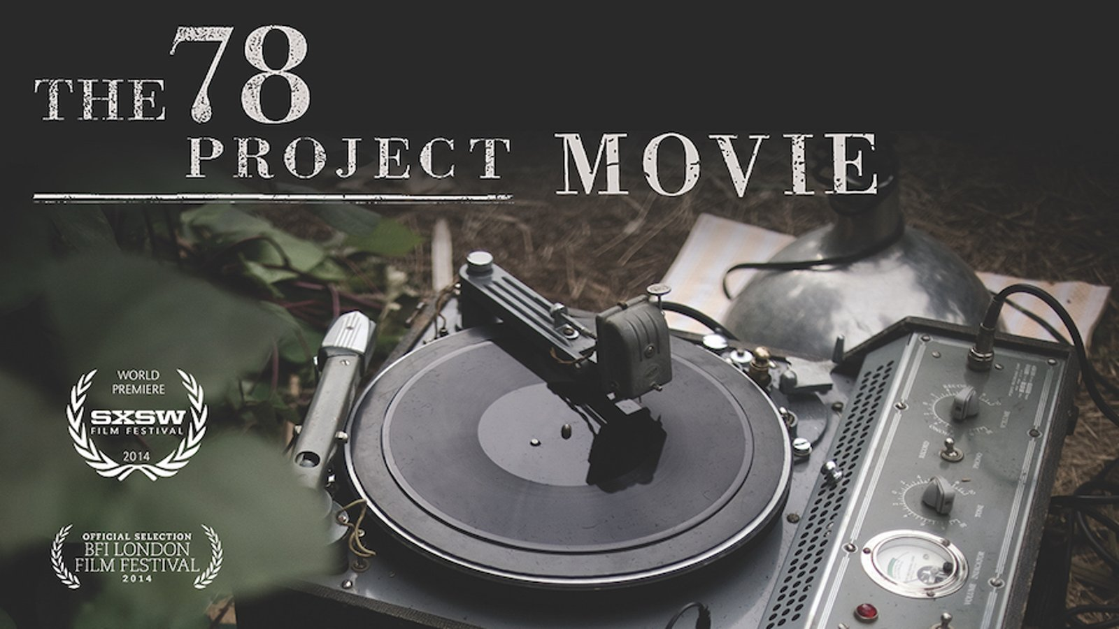 The 78 Project Movie - Celebrating One of America's Most Authentic Musical Forms