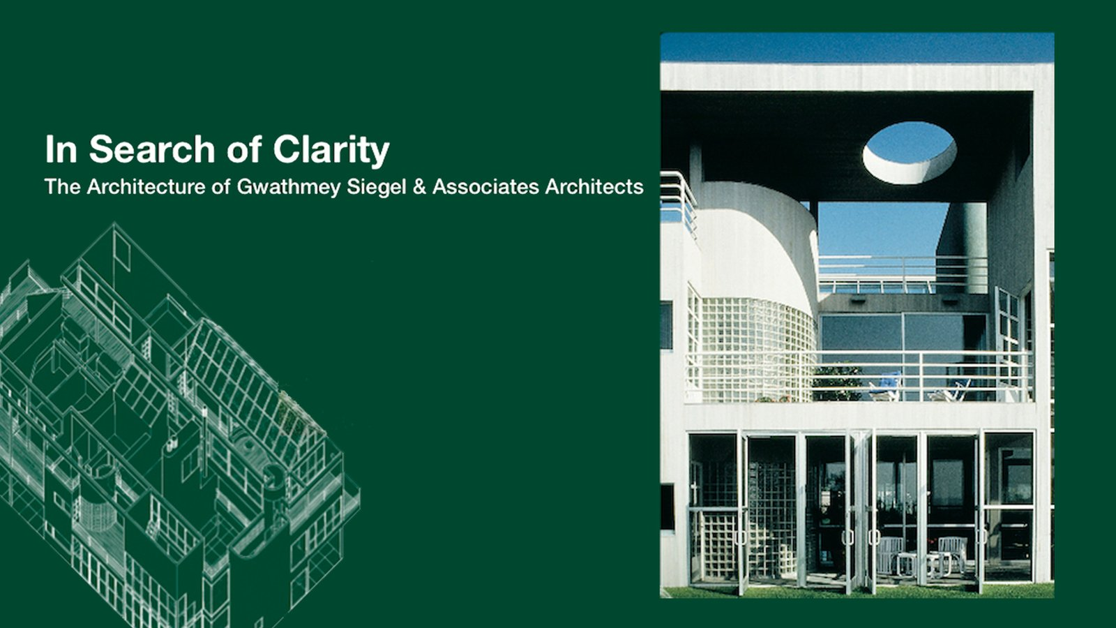 The Architecture of Gwathmey Siegel - In Search of Clarity