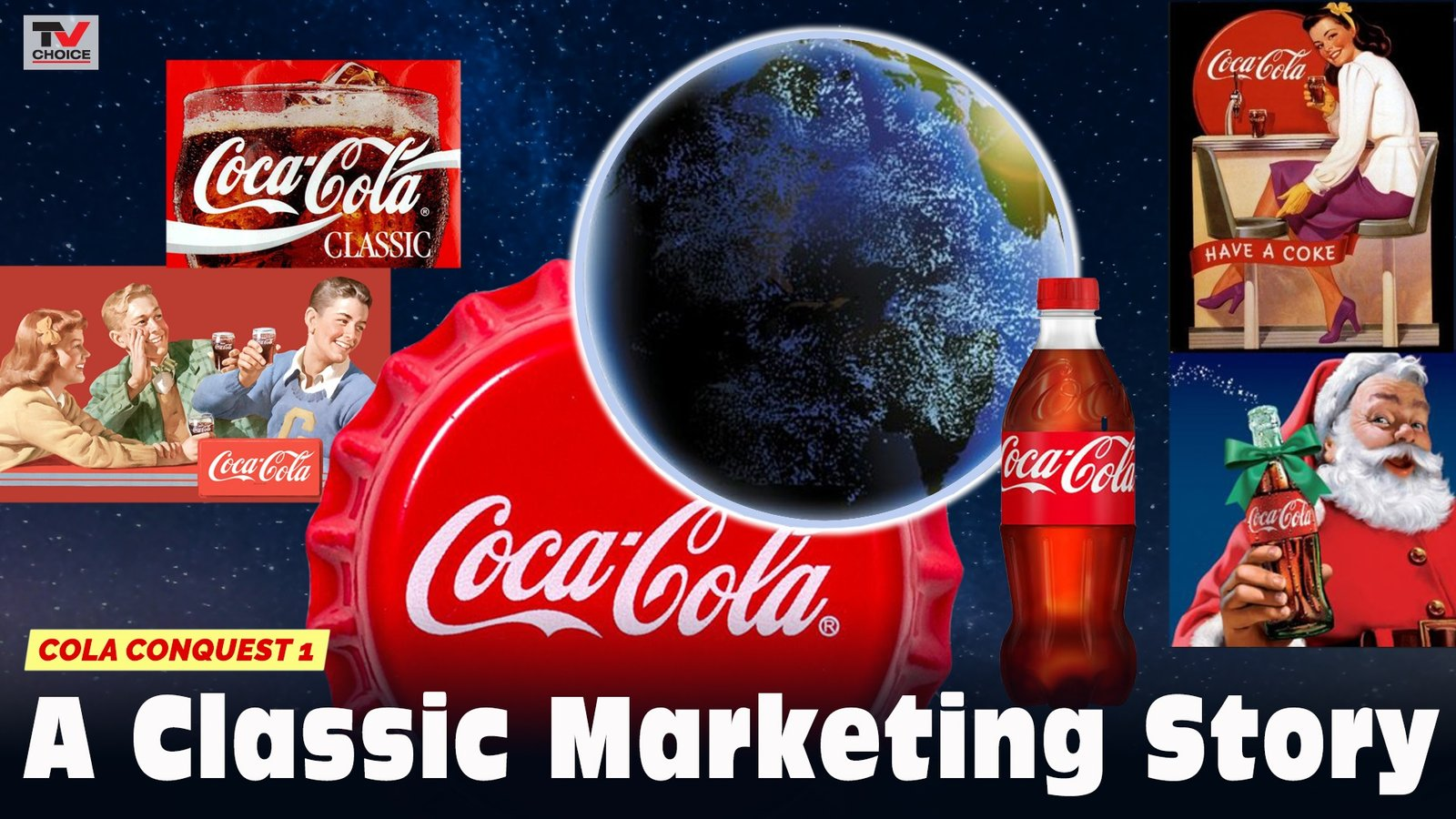 Cola Conquest 1: Coca-Cola: A Classic Marketing Story