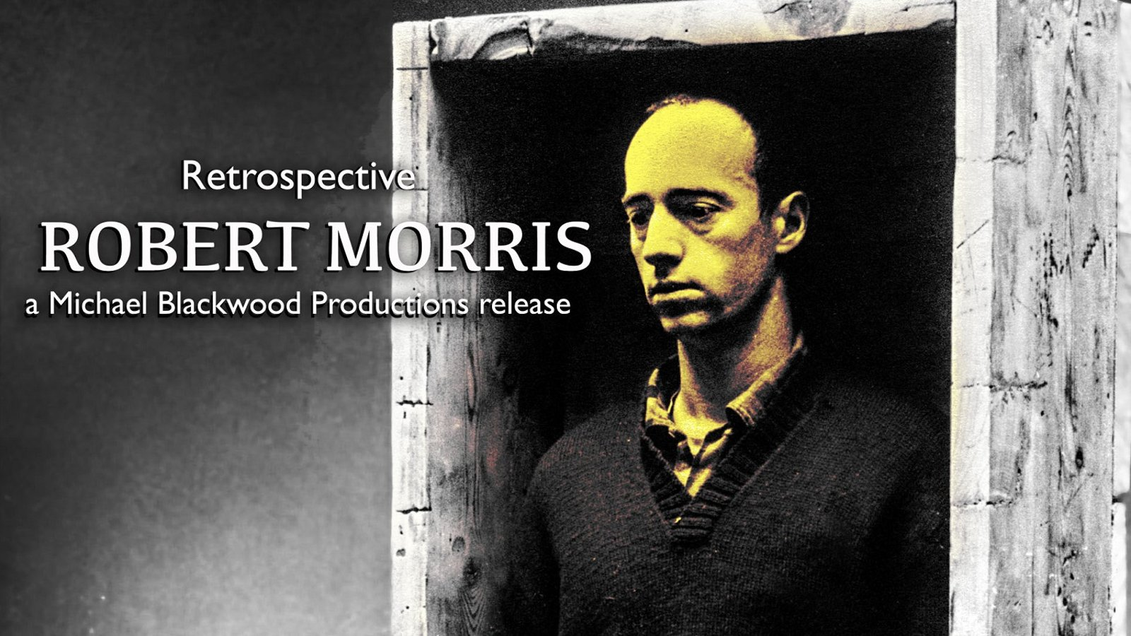 Robert Morris: Retrospective