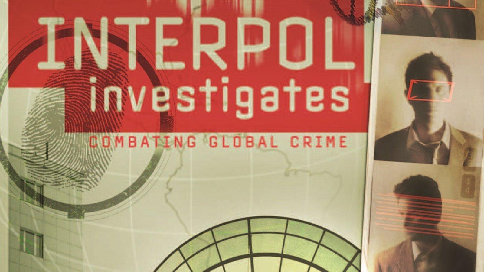 INTERPOL Investigates