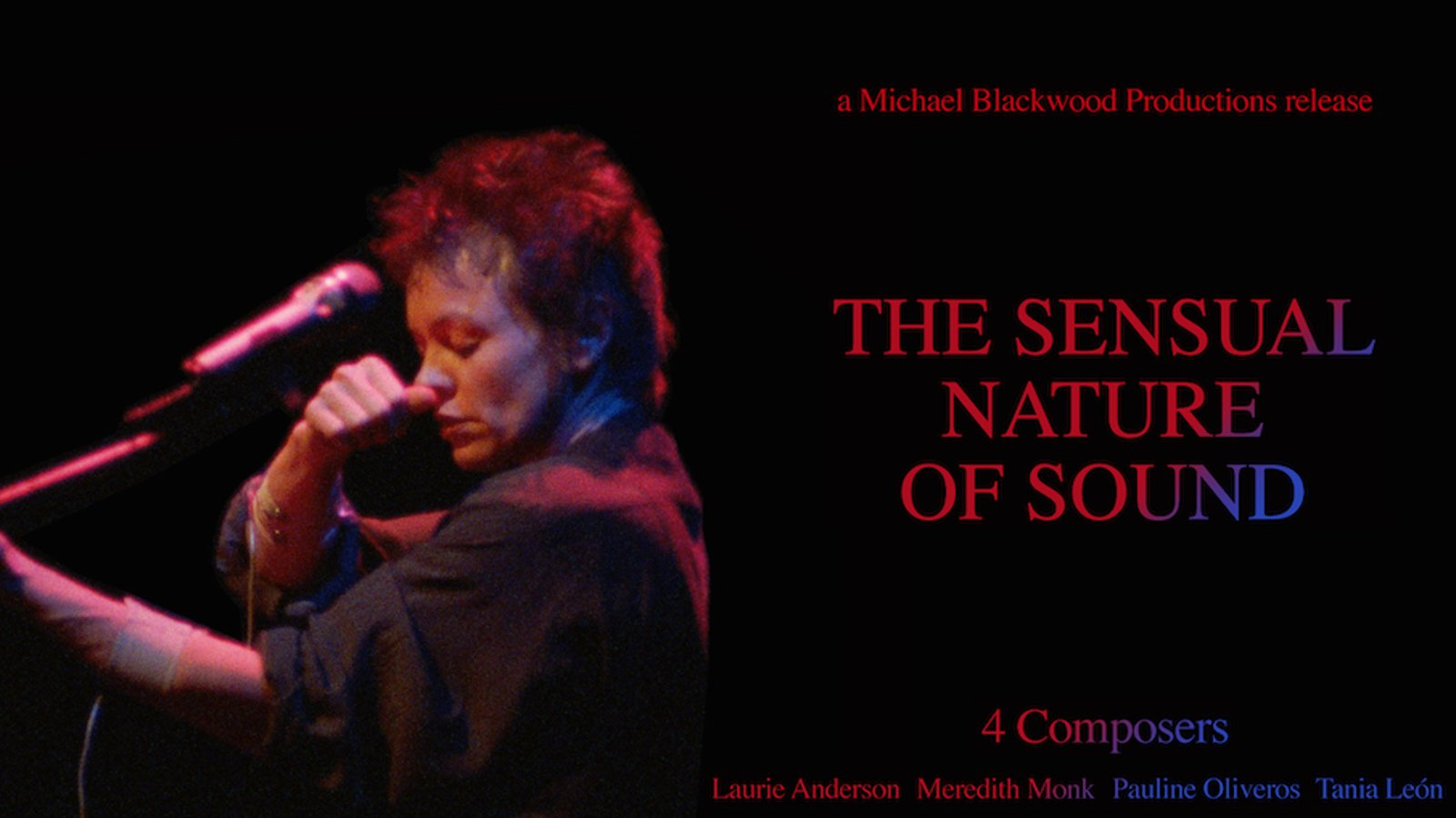 The Sensual Nature of Sound - 4 Composers Laurie Anderson Tania Leon Meredith Monk Pauline Oliveros