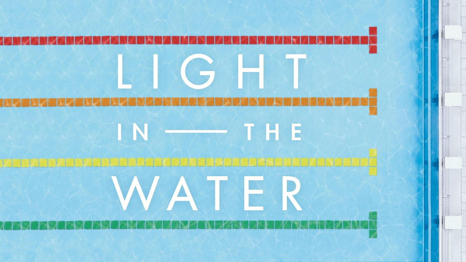 Light in the Water - The Story of the First Openly Gay Masters Swim Team