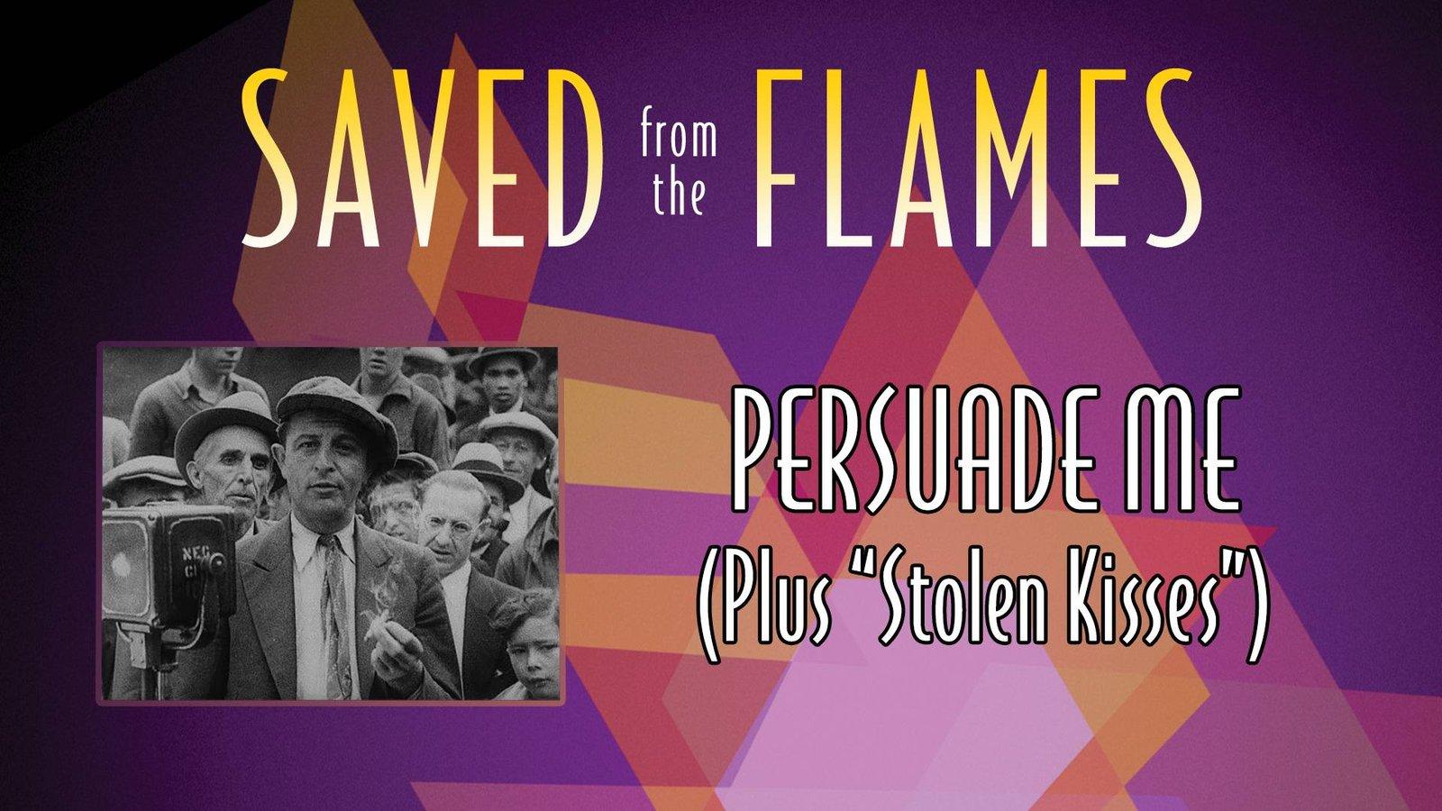 """Persuade Me (Plus """"Stolen Kisses"""")"""