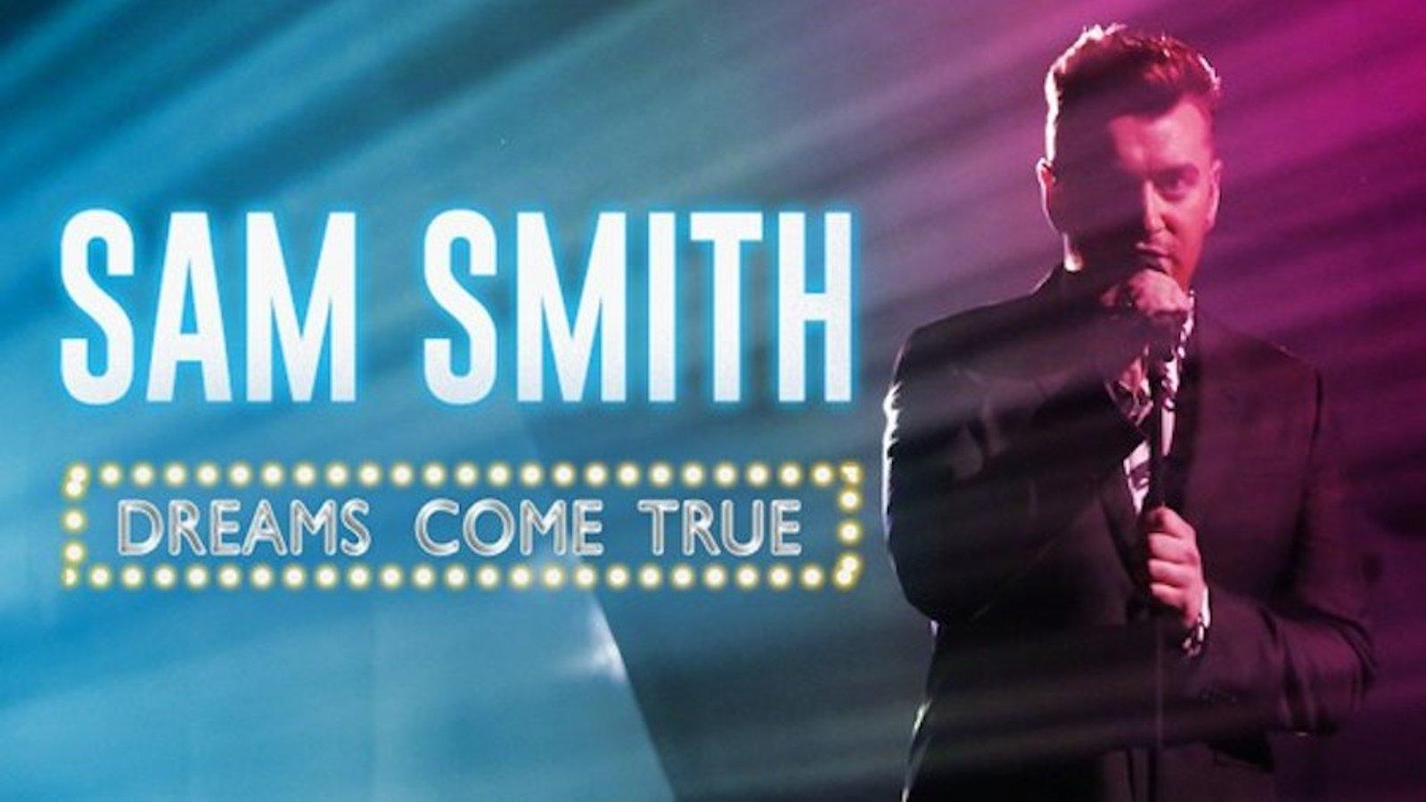 Sam Smith - Dreams Come True