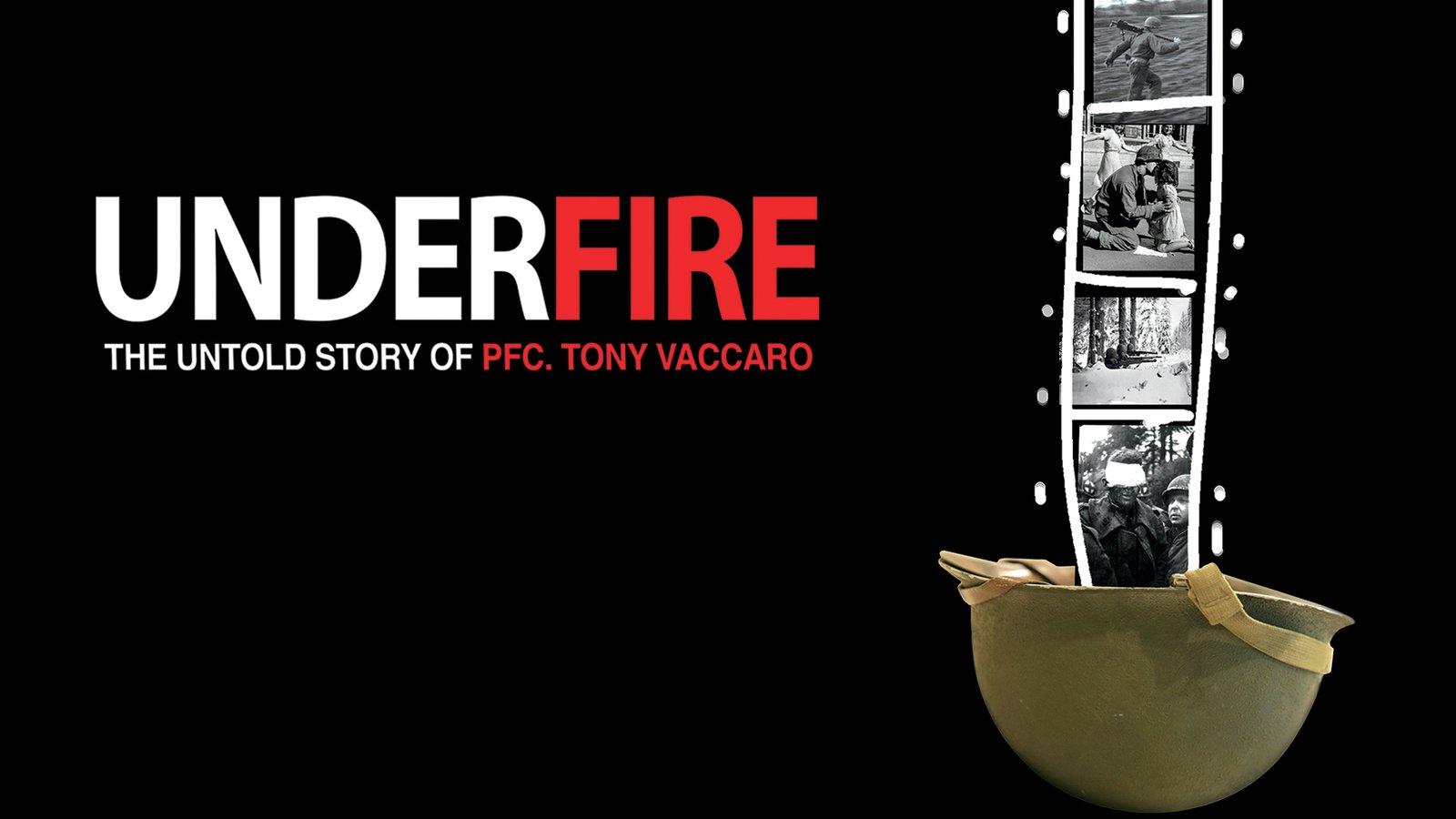 Underfire - The True Story of War Photographer Tony Vaccaro