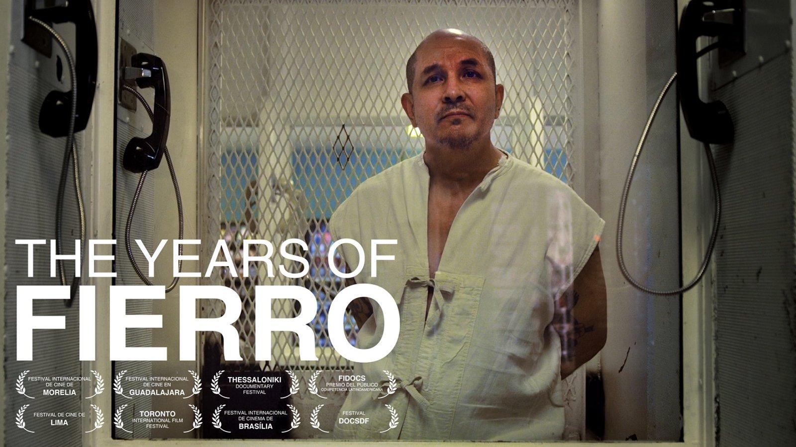 The Years of Fierro (Los Años de Fierro) - A Mexican Prisoner on Death Row