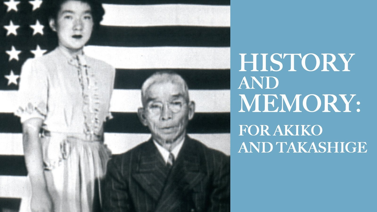 History and Memory: For Akiko and Takashige