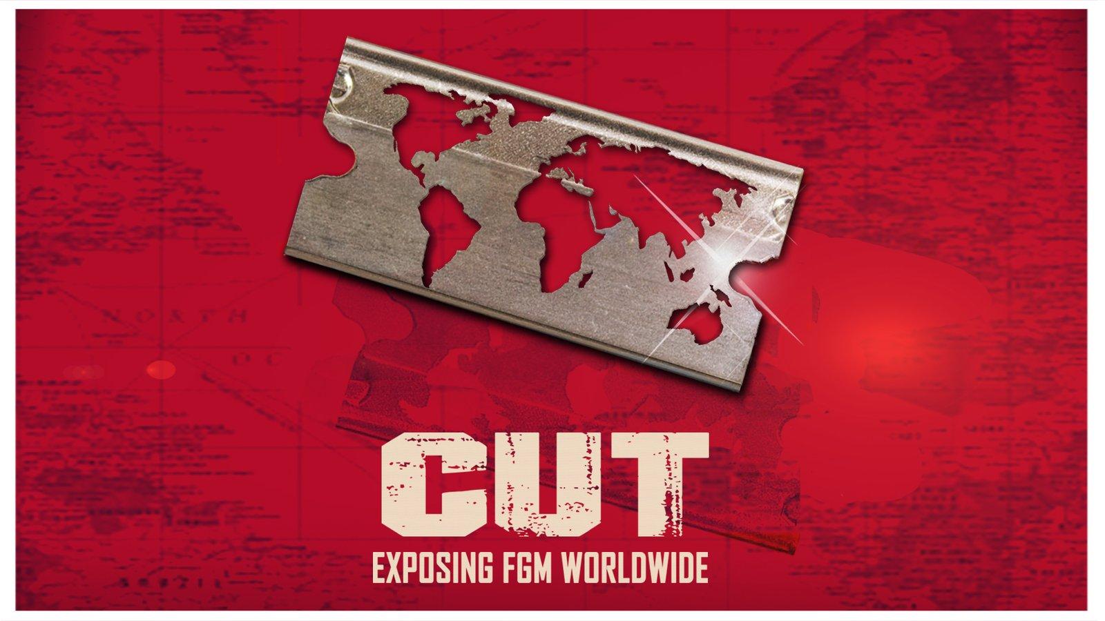 Cut - Exposing FGM Worldwide