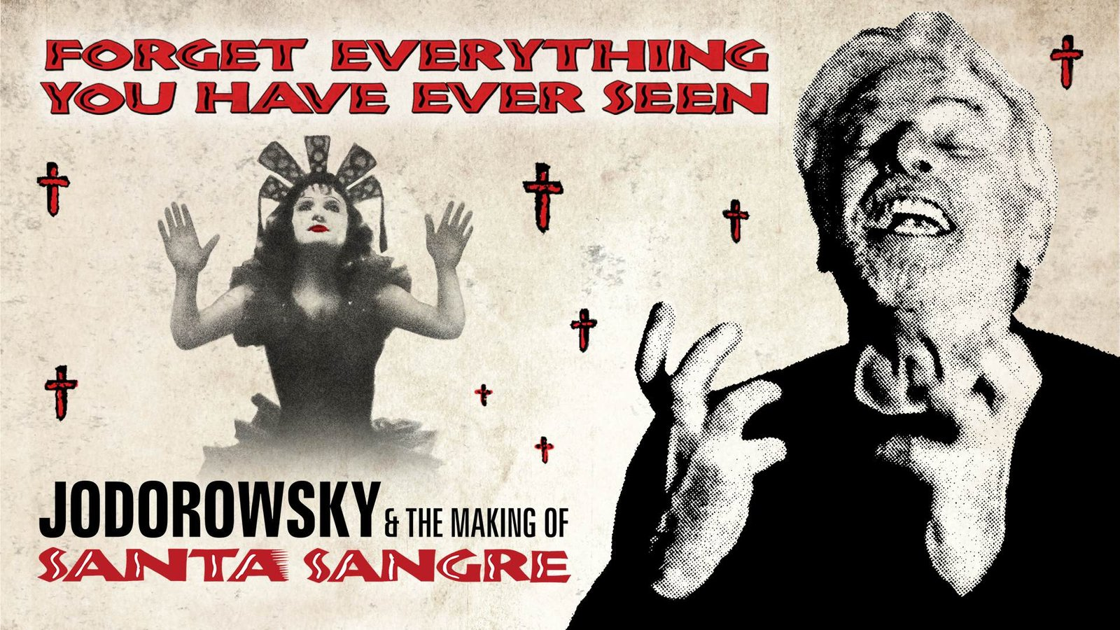 Forget Everything You Have Ever Seen: The World of Santa Sangre