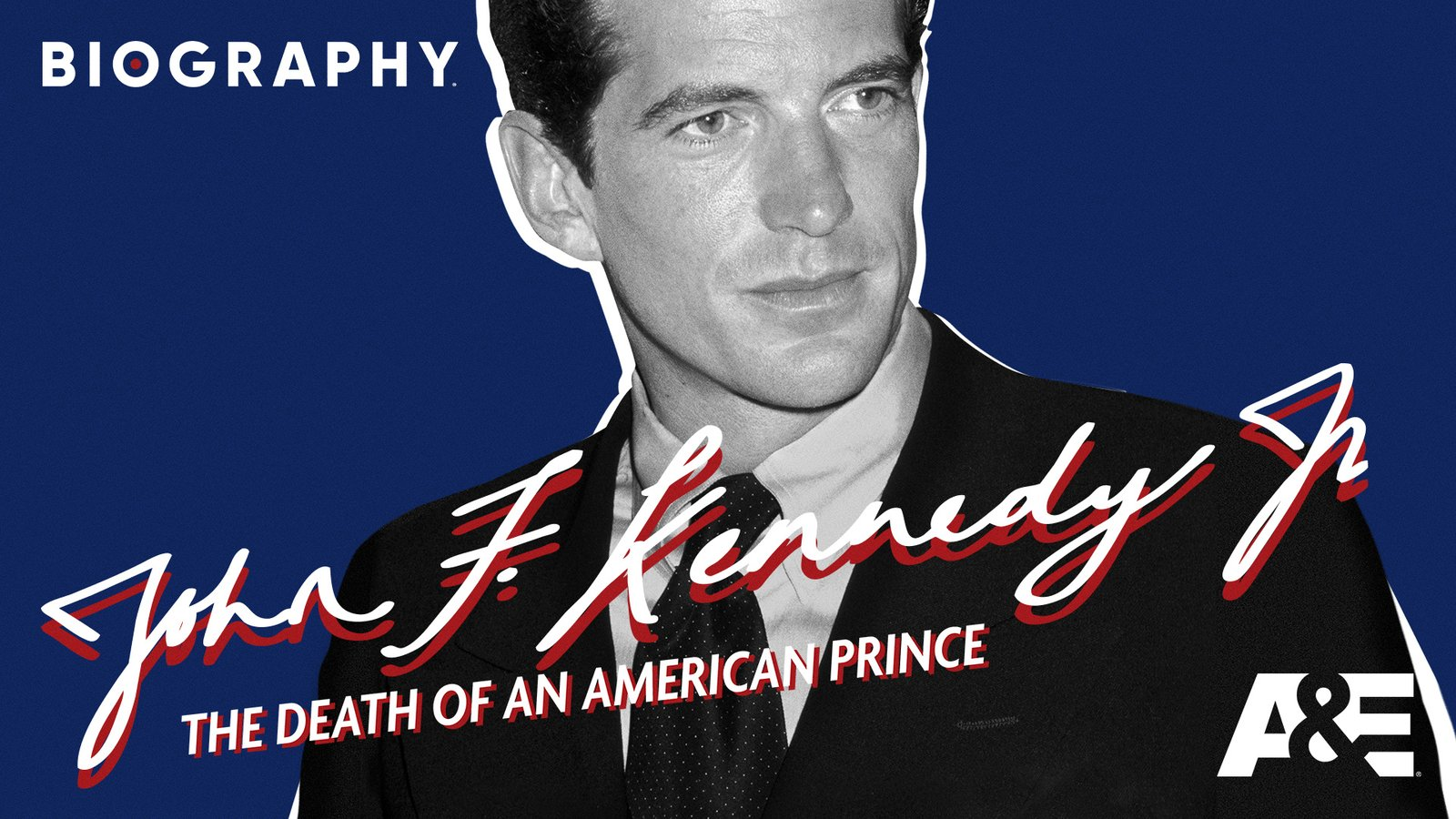 John F. Kennedy, Jr.: The Death of an American Prince