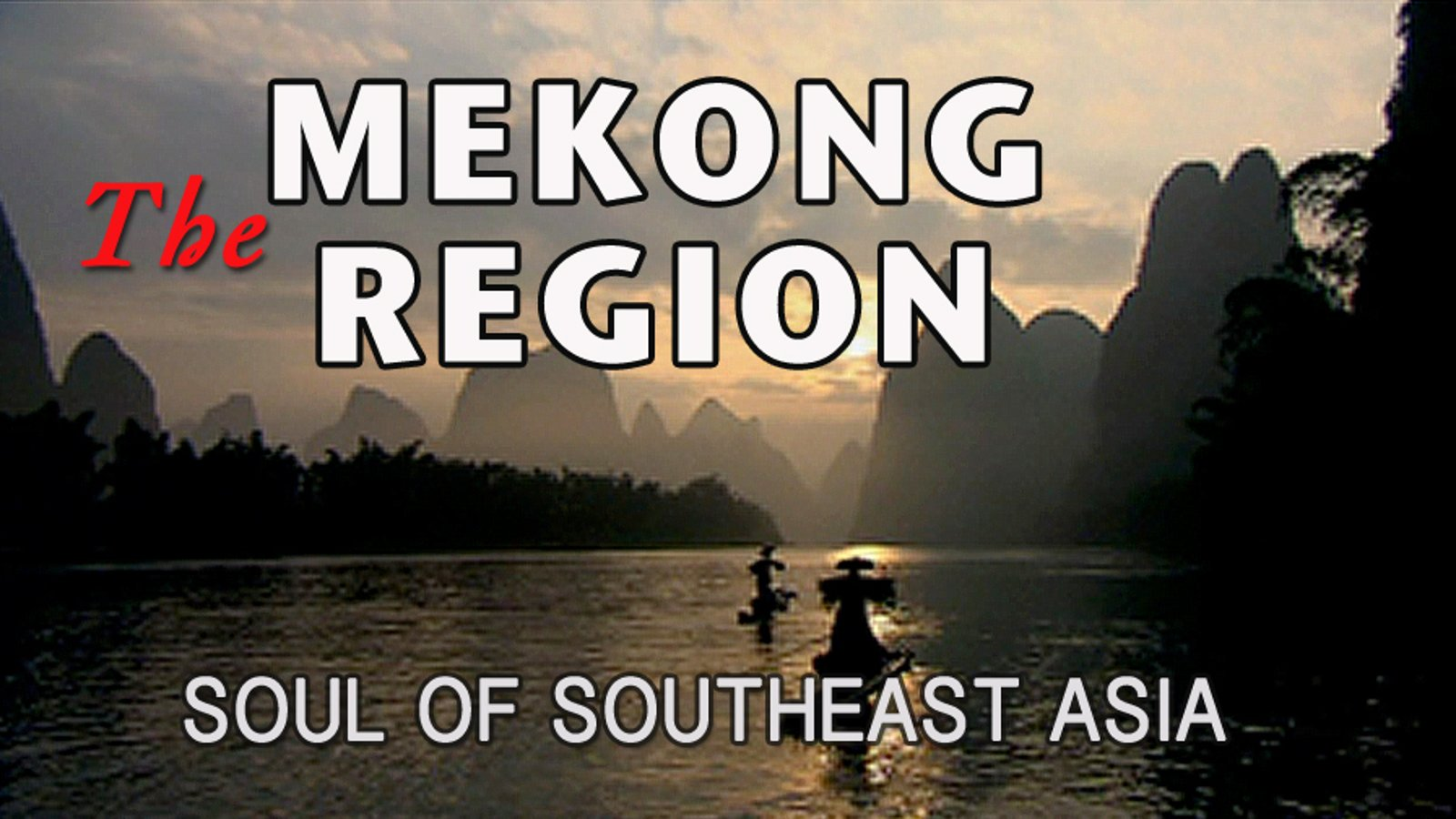Mekong Region - The Soul of Southeast Asia Series