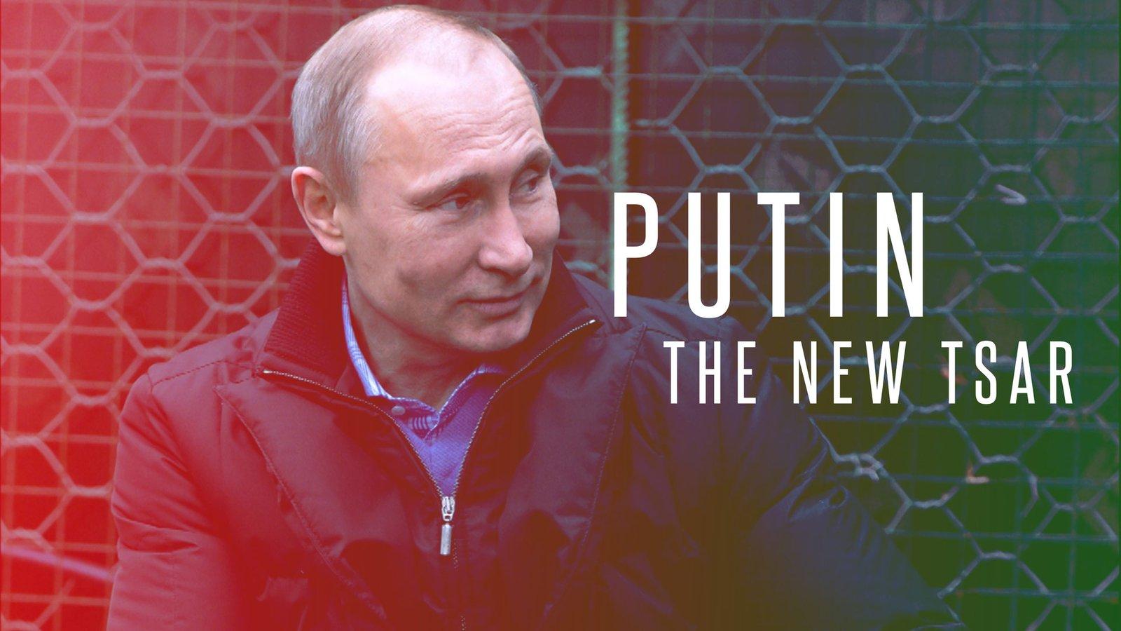 Putin: The New Tsar