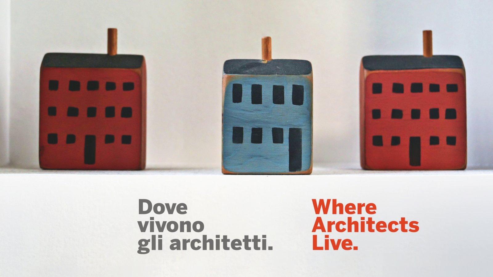 Where Architects Live - Dove Vivono Gli Architetti