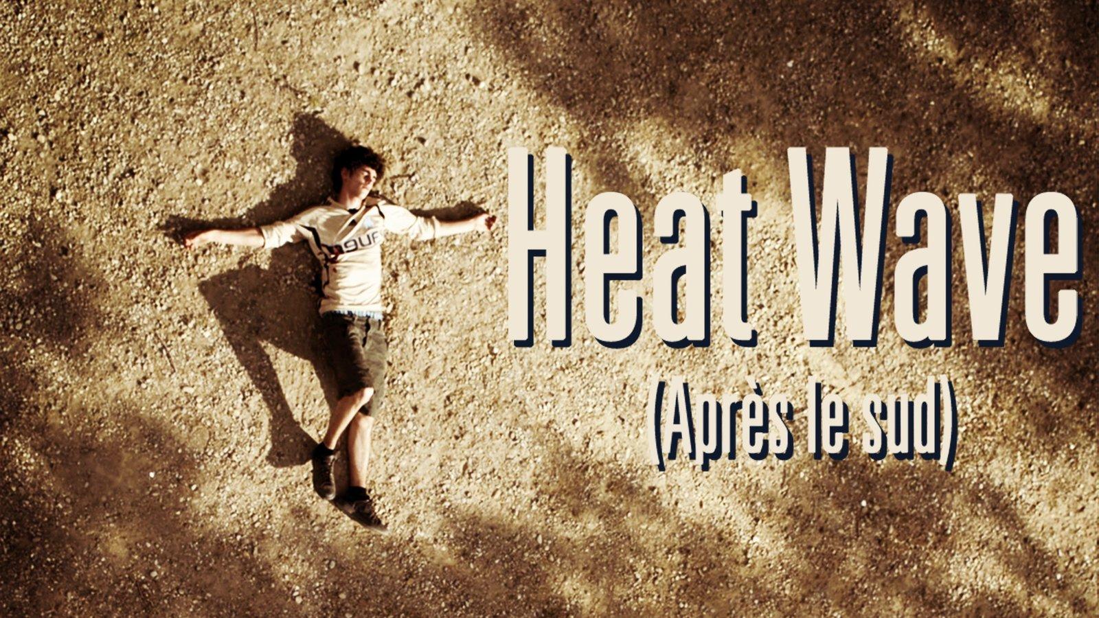 Heat Wave - Après le Sud